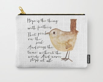 Hope is the Thing with Feathers - Carry All Pouch - Small
