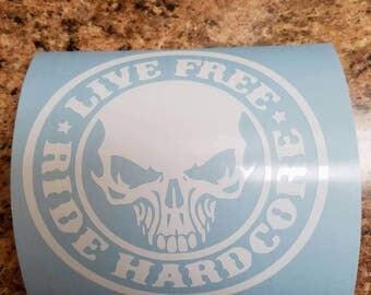 Live Free Ride Hardcore diecut Harley Davidson Motorcycle  decal Free Shipping