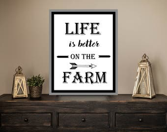 Life is Better On The Farm - INSTANT PRINTABLE DOWNLOAD 8x10 Wall Art Print, Word Art, Home Decor, Digital File, Typography, Wall Art