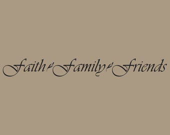 Faith. Family. Friends Wall Decal
