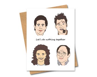 Seinfeld Themed Card - Friends - Do nothing - Any Occasion