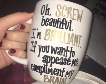 oh, screw beautiful. i'm brilliant. if you want to appease me, compliment my brain // cristina yang // greys anatomy