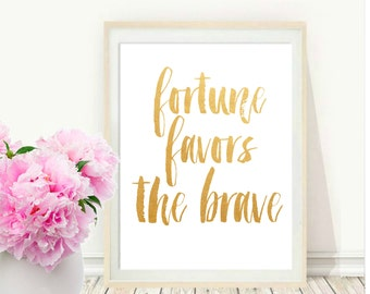 Printable Art, Inspirational Print, Fortune Favors the Brave, Typography Quote, Home Decor, Motivational Poster, Scandinavian , Wall Art