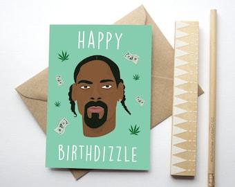 Happy Birthdizzle - Snoop Dogg Themed Birthday Card - Hip Hop - Celebrity - Greeting Card - Birthday Card - Snooooop
