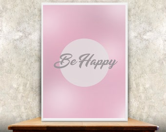 Be Happy Inspirational Quote Digital Print