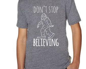 Don't Stop Believing Sasquatch/ Bigfoot Kids T-Shirt, Kid's Tees. Tri-blend, Super Comfortable. Funny Gift, Shirts with Sayings. Gray