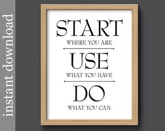 Start Where You Are, inspirational quote, printable quote, motivational gift, office wall art, start use do, digital download, encouragement