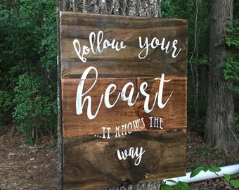 Rustic pallet wood sign. Follow Your Heart it knows the way. Pallet wood sign. Chose size and colors at checkout. pallet wood!! Home decor.