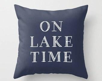 On Lake Time Pillow Cover, Lake Pillow Cover, Lake House Decor, Lake Decor, Choose Color, navy blue pillow cover, Hostess Gift