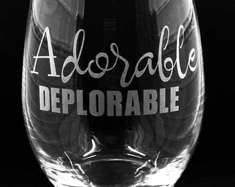 Stemless Wine Glass ~ Etched Wine Glass ~ Adorable Deplorable ~ Wine Glass ~ 15 oz Wine Glass