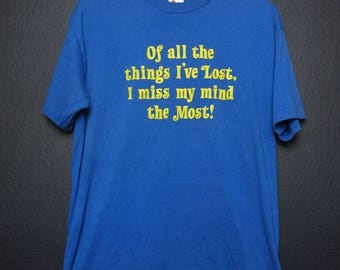 I Miss My Mind The Most 1990's Vintage Tshirt