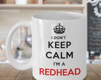Redhead Coffee Mug, Keep Calm, Redhead Gift, Redhead Mug