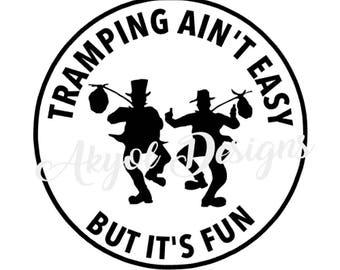 Tramping Ain't Easy But It's Fun
