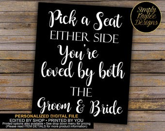 Pick A Seat Wedding Sign