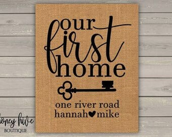 our first home, personalized housewarming gift, burlap sign, realtor closing gift, address sign, new home gift, new house present, unframed