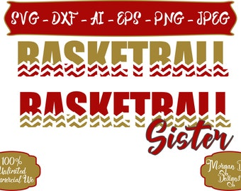 Basketball Sister SVG - Chevron Basketball SVG - Basketball SVG - Sports Sister svg - Files for Silhouette Studio/Cricut Design Space