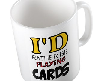I'd rather be playing Cards mug