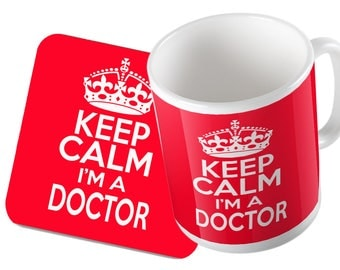 Keep Calm I'm a Doctor  Mug and Coaster Set Double Pack