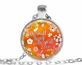 Do Small Things with Great Love Mother Theresa quote Necklace Love quote Jewelry Faith Jewelry Love Necklace Mother Theresa quote keychain