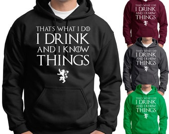 I Drink and I Know Things Hoodie Tyrion Lannister Drunk Humor Game of Thrones Hooded Sweatshirt
