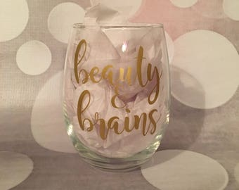 Beauty and Brains Glass