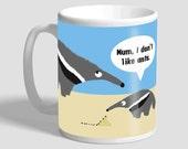 Funny anteater mug - &quo...