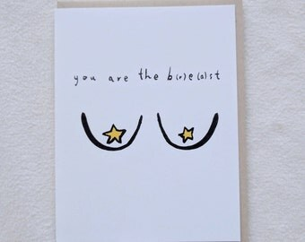 You are the breast/best/Galentine's/friendship card