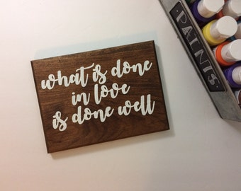 what is done in love is done well quote plaque - anniversary gift - wedding gift - gift for her - wedding - wedding gifts - love quote