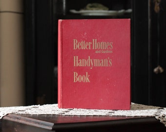 Better Homes and Gardens Handyman's Book, 1951.