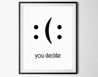 Funny Wall Art, You Decide Print, Funny Quote Poster, Motivational Quote, Funny Wall Printable, Motivational Art, Funny Quote Prints, 18x24