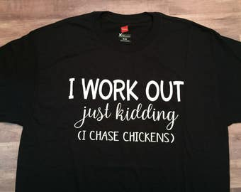 Workout, chickens, funny shirt, chicken lover, t-shirt