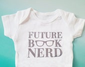 Future Book Nerd Infant Body Suit, Book Lover Baby Shower Gift, Pregnancy Announcement Idea