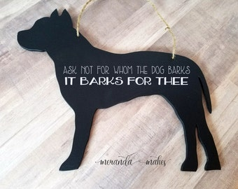 Pitbull Silhouette Wood Cutout with Chalkboard Finish, Housewarming Gift for Dog Lover, Funny Sign, For Whom The Dog Barks Door Hanger