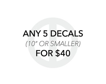 Any 5 Decals - Decal Stickers / Decal Sale / Home Decor / Wall Decor / Art