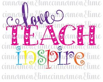 Teacher Svg, Teaching Svg, Love Teach Inspire Svg, Teacher Appreciation Svg, Teacher Gift Svg, PreK Svg, Preschool Svg, Teacher Quote Svg