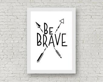 Be Brave / Arrows / Print / Poster / Wall Art / Nursery / Kids' Room / Decor / Scandinavian Art / Black & White / A4 / A3 / Monochrome