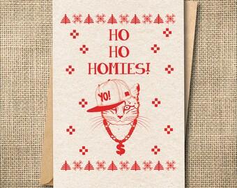 Funny Christmas Card, Funny Holiday Card, Card for Cat Lover, Ho Ho Homies Card, Funny Cat Christmas Card, Ugly Christmas Sweater Card