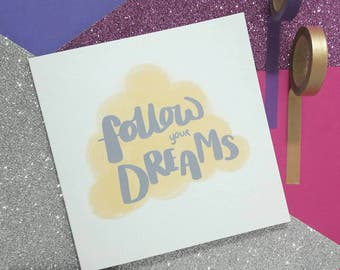 Follow Your Dreams Card | Encouragement Card | Motivation Card | Blank Card