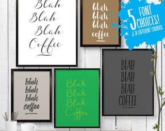 Blah Blah Blah Coffee Quote Print, Wall Art, Room Decor, Modern, Poster, Kitchen Art, Gift for Her 8x10 A4 11x14 A3