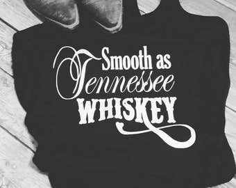 Smooth as Tennessee Whiskey