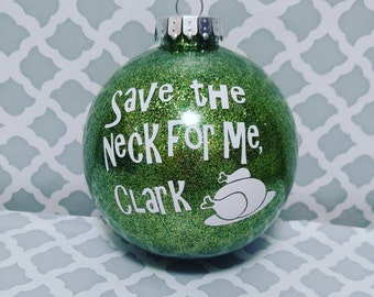 """Griswold Glitter Ornament- Cousin Eddie- """"save the neck"""""""
