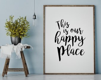 This Is Our Happy Place, Our Happy Place Print, Prints, Hand Lettered Print, Wall Art Quotes, Home Wall Art, Wall Art Print