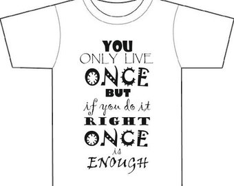 You only live once, birthday quotation, typographic design, tee-shirt,gift for men and  women,