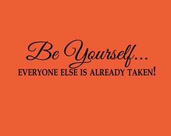"""23"""" x 6"""" Be Yourself, everyone else is already taken! Vinyl Decal"""