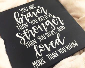 Braver, Stronger, Loved Hand Lettered Sign