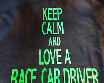 Keep Calm and love a Race Car Driver