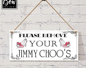 Please remove your Jimmy Choo's door sign plaque