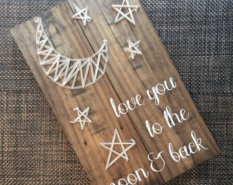 Love you to the moon and back wood sign