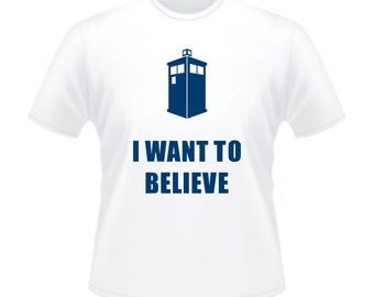 Doctor Who Tardis I Want To Believe T-Shirt