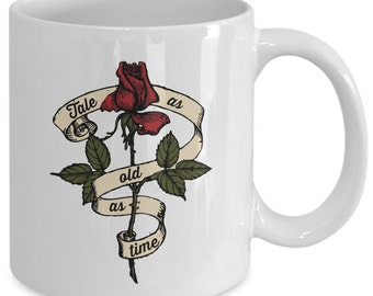 TALE As OLD As TIME Enchanted Rose Tattoo Mug - Beauty and the Beast Inspired Fan Gift - Belle - 11 oz white coffee tea cup